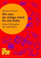 """R. Krznaric: """"Wie man die richtige Arbeit für sich findet"""", Buchrezension"""