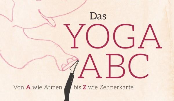 Das Yoga ABC - Von A wie Atmen bis Z wie Zehnerkarte, Kristin Rübesamen, Kailash Verlag